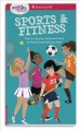 Cover for A Smart Girl's Guide: Sports & Fitness; How to Use Your Body and Mind to Pl...