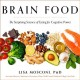 Cover for Brain Food: The Surprising Science of Eating for Cognitive Power