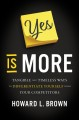 Cover for Yes is more: tangible and timeless ways to differentiate yourself from your...
