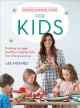 Cover for Supercharged Food for Kids: Building Stronger, Healthier, Brighter Kids fro...
