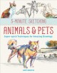 Cover for Animals & pets: super-quick techniques for amazing drawings