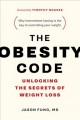 Cover for The obesity code: unlocking the secrets of weight loss