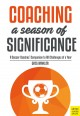 Cover for Coaching a Season of Significance: A Soccer Coaches' Companion to All Chall...