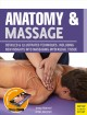 Cover for Anatomy & Massage: Detailed illustrated techniques, including new insight i...
