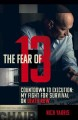 Cover for The Fear of 13: Countdown to Execution: My Fight for Survival on Death Row