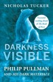 Cover for Darkness visible: Philip Pullman and His dark materials