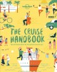 Cover for The cruise handbook: inspiring ideas and essential advice for the new gener...