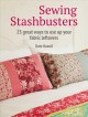 Cover for Sewing Stashbusters: 25 Great Ways to Use Up Your Fabric Leftovers
