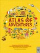 Cover for Atlas of adventures / A Collection of Natural Wonders, Exciting Experiences...