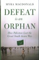 Cover for Defeat is an orphan: how Pakistan lost the great South Asian war
