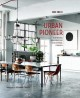 Cover for Urban Pioneer: Interiors Inspired by Industrial Design