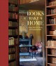 Cover for Books make a home: elegant ideas for storing and displaying books
