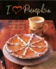 Cover for I Heart Pumpkin: Comforting Recipes for Cooking With Winter Squash