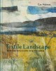 Cover for Textile landscape: painting with cloth in mixed media