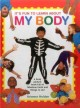 Cover for It's fun to learn about my body / A Busy Picture Book Full of Fabulous Fact...