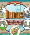 Cover for Bridges!: amazing structures to design, build & test