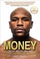 Cover for Money: the life and fast times of Floyd Mayweather