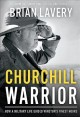 Cover for Churchill Warrior: How a Military Life Guided Winston's Finest Hours