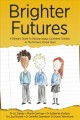 Cover for Brighter Futures: A Parent's Guide to Raising Happy, Confident Children in ...