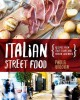Cover for Italian street food: recipes from Italy's bars and hidden laneways