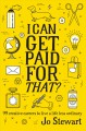 Cover for I can get paid for that?: 99 creative careers to live a life less ordinary