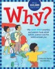 Cover for Why?: the best ever question and answer book about nature, science and the ...