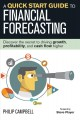 Cover for A quick start guide to financial forecasting: discover the secret to drivin...