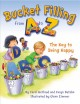 Cover for Bucket filling from A to Z: the key to being happy