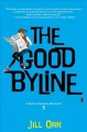 Cover for The good byline: a Riley Ellison mystery