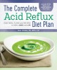 Cover for The Complete Acid Reflux Diet Plan: Easy Meal Plans and Recipes to Heal Ger...