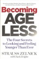 Cover for Becoming ageless: the four secrets to looking and feeling younger than ever
