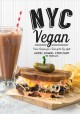 Cover for NYC vegan: iconic recipes for a taste of the Big Apple