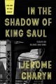 Cover for In the shadow of King Saul: essays on silence and song