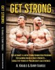 Cover for Get Strong: The Ultimate 16-week Transformation Program for Gaining Muscle ...