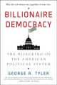 Cover for Billionaire Democracy: The Hijacking of the American Political System