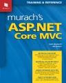 Cover for Murach's ASP.NET core MVC / Mary Delamater, Joel Murach.