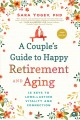 Cover for A Couple's Guide to Happy Retirement and Aging: 15 Keys to Long-Lasting Vit...