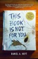 Cover for This book is not for you: a novel