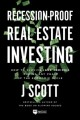 Cover for Recession-proof real estate investing: how to survive (and thrive!) during ...