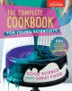 Cover for The complete cookbook for young scientists: [good science makes great food:...