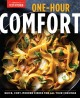 Cover for One-hour comfort: quick, cozy, modern dishes for all your cravings