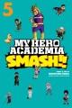 Cover for My hero academia smash!! Volume 5