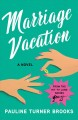 Cover for Marriage vacation: a novel