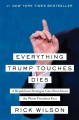 Cover for Everything Trump touches dies: a Republican strategist gets real about the ...