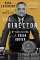 Cover for The Director: My Years Assisting J. Edgar Hoover
