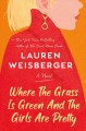 Cover for Where the grass is green and the girls are pretty: a novel