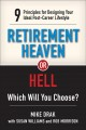 Cover for Retirement heaven or hell: 9 principles for designing your ideal post-caree...
