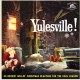 Cover for Yulesville!: 33 Rockin' Rollin' Christmas Blasters for the Cool Season