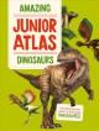 Cover for Amazing junior atlas: dinosaurs