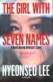 Cover for The girl with seven names: a north Korean defector's story